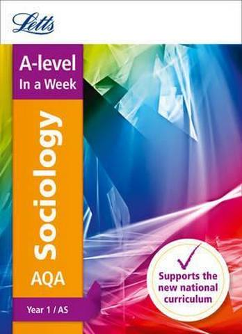Letts A-level Revision Success - AQA A-level Sociology Year 1 (and AS) In a Week - Letts A-Level
