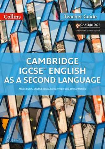 Cambridge IGCSE (TM) English as a Second Language Teacher's Guide (Collins Cambridge IGCSE (TM)) - Alison Burch