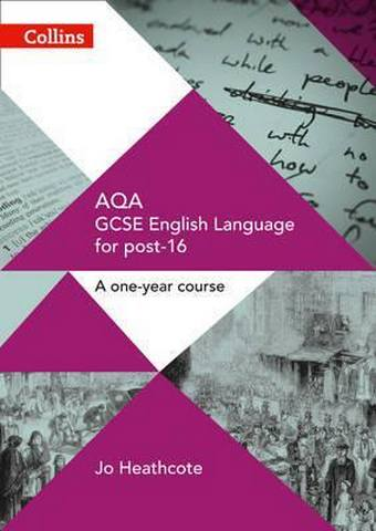 AQA GCSE English Language for post-16: Student Book (GCSE for post-16) - Jo Heathcote