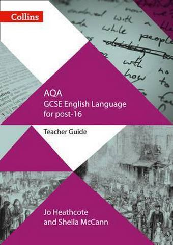 AQA GCSE English Language for post-16: Teacher Guide (GCSE for post-16) - Jo Heathcote