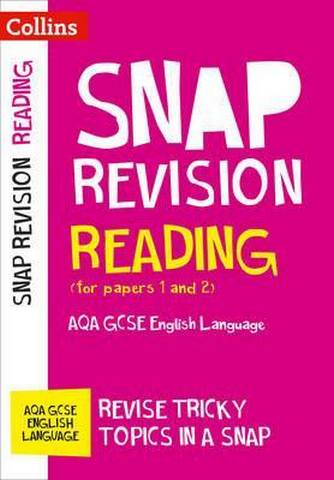 Reading (for papers 1 and 2): AQA GCSE 9-1 English Language: GCSE Grade 9-1 (Collins Snap Revision) - Collins GCSE