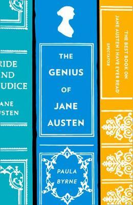 The Genius of Jane Austen: Her Love of Theatre and Why She Is a Hit in Hollywood - Paula Byrne