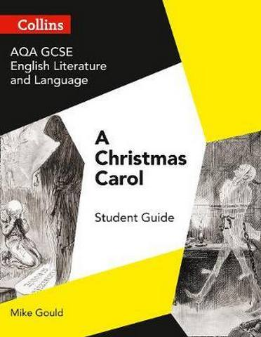 GCSE Set Text Student Guides - AQA GCSE (9-1) English Literature and Language - A Christmas Carol - Mike Gould