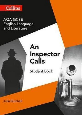 GCSE Set Text Student Guides - AQA GCSE (9-1) English Literature and Language - An Inspector Calls - Julia Burchell