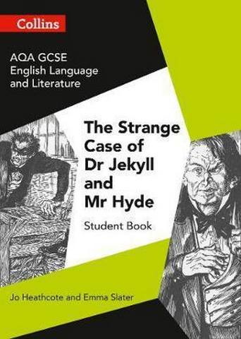 GCSE Set Text Student Guides - AQA GCSE (9-1) English Literature and Language - Dr Jekyll and Mr Hyde - Jo Heathcote
