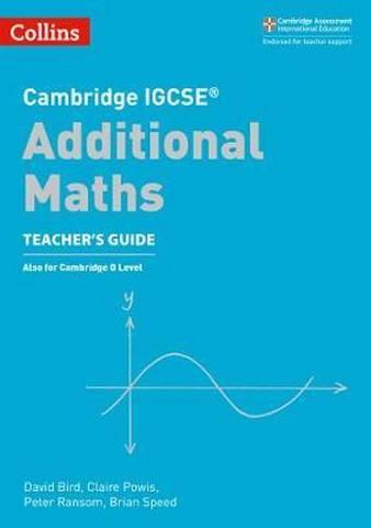Cambridge IGCSE (TM) Additional Maths Teacher's Guide (Collins Cambridge IGCSE (TM)) -