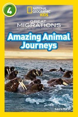 Amazing Animal Journeys: Level 4 (National Geographic Readers) - Laura Marsh