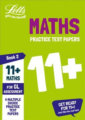 11+ Maths Practice Test Papers - Multiple-Choice: for the GL Assessment Tests: Book 2 (Letts 11+ Success) - Letts 11+