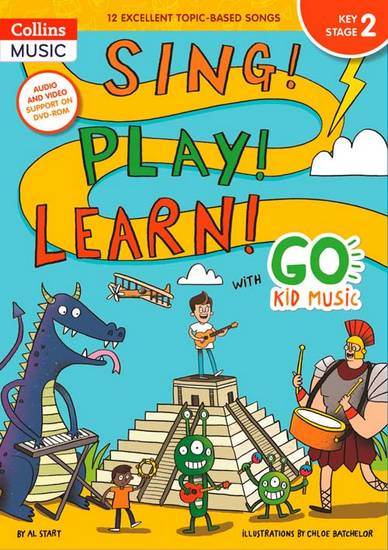 Go Kid Music - Sing! Play! Learn! with Go Kid Music - Key Stage 2 - Al Start