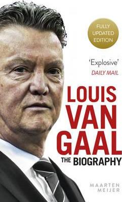 Louis van Gaal: The Biography - Maarten Meijer