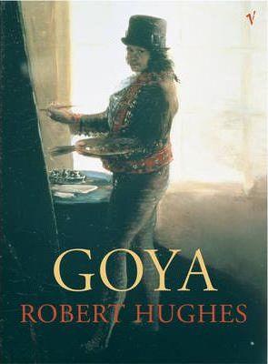 Goya - Robert Hughes