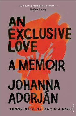 An Exclusive Love: A Memoir - Johanna Adorjan