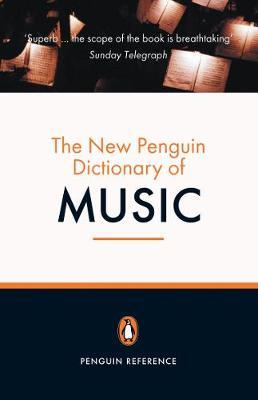 The New Penguin Dictionary of Music - Paul Griffiths