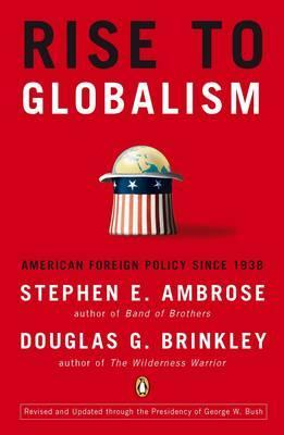 Rise to Globalism: American Foreign Policy Since 1938 - Stephen E. Ambrose
