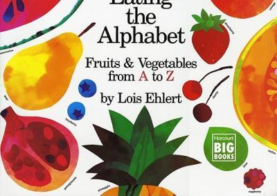 Eating Alphabet Fruits - Lois Ehlert