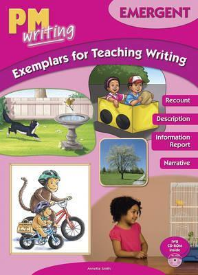 PM Writing Emergent + Exemplars For Teaching Writing - Annette Smith