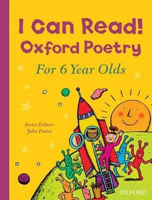 I Can Read! Oxford Poetry for 6 Year Olds - John Foster