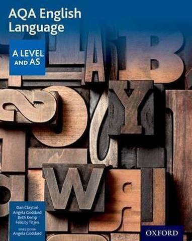 AQA A Level English Language: Student Book - Dan Clayton