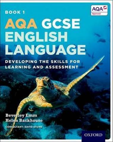 AQA GCSE English Language: Student Book 1: Developing the skills for learning and assessment - Helen Backhouse