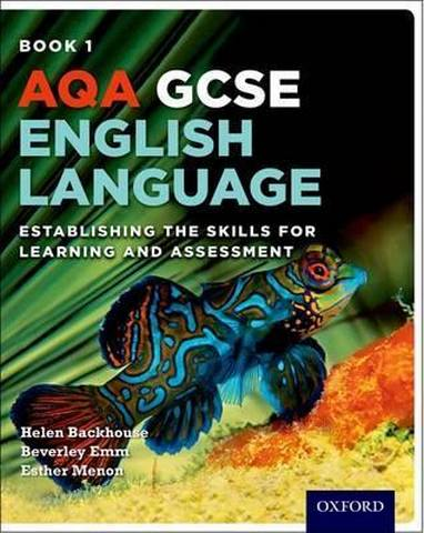 AQA GCSE English Language: Student Book 1: Establishing the Skills for Learning and Assessment - Helen Backhouse