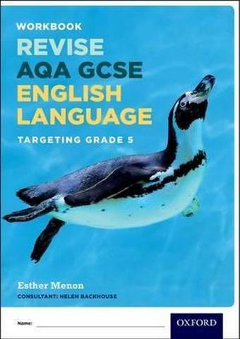 AQA GCSE English Language: Targeting Grade 5: Revision Workbook - Esther Menon