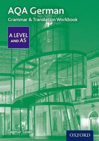 AQA A Level German: Grammar & Translation Workbook - Dagmar Sauer