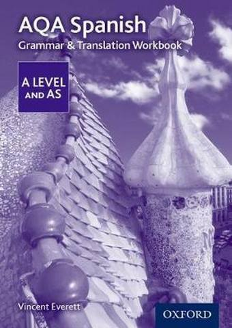 AQA A Level Spanish: Grammar & Translation Workbook - Vincent Everett