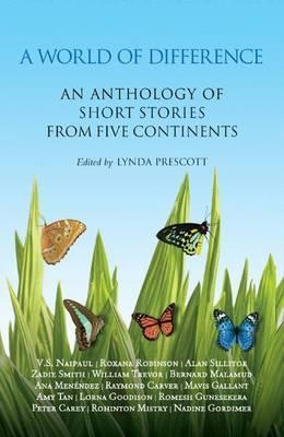 A World of Difference: An Anthology of Short Stories from Five Continents - Lynda Prescott