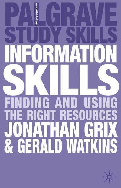 Information Skills: Finding and Using the Right Resources - Jonathan Grix
