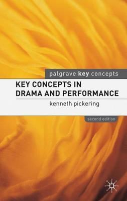 Key Concepts in Drama and Performance - Kenneth Pickering