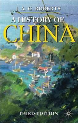 A History of China - John A. G. Roberts