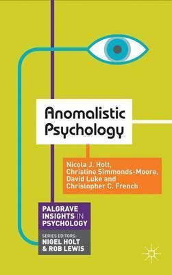 Anomalistic Psychology - Nicola Holt