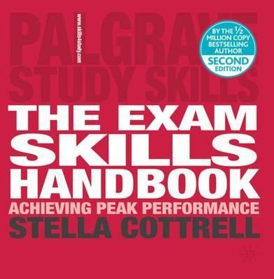 The Exam Skills Handbook: Achieving Peak Performance - Stella Cottrell