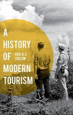 A History of Modern Tourism - Eric Zuelow