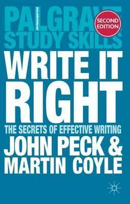 Write it Right: The Secrets of Effective Writing - John Peck
