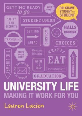 University Life: Making it Work for You - Lauren Lucien