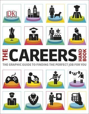 The Careers Handbook: The Graphic Guide to Finding the Perfect Job For You - DK