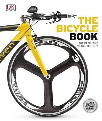 The Bicycle Book: The Definitive Visual History - DK