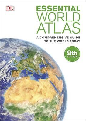 Essential World Atlas: A Comprehensive Guide to the World Today - DK