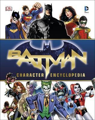 Batman Character Encyclopedia - DK