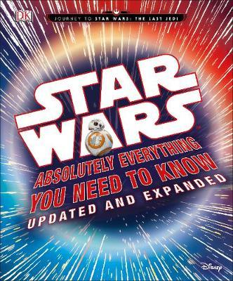 Star Wars Absolutely Everything You Need to Know Updated and Expanded - Cole Horton