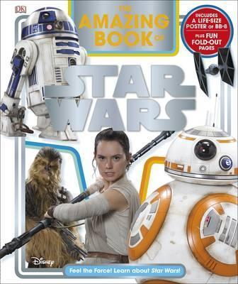 The Amazing Book of Star Wars: Feel the Force! Learn about Star Wars! - Elizabeth Dowsett