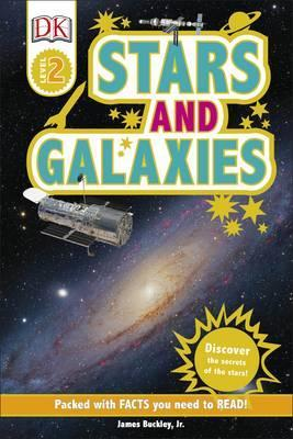Stars and Galaxies: Discover the Secrets of the Stars - James Buckley