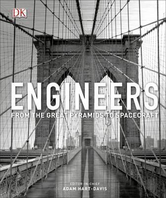 Engineers: From the Great Pyramids to Spacecraft - Adam Hart-Davis