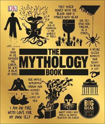 The Mythology Book: Big Ideas Simply Explained - DK