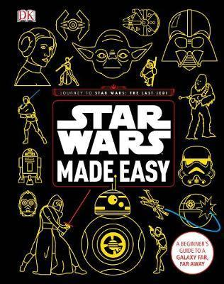 Star Wars Made Easy: A Beginner's Guide to a Galaxy Far