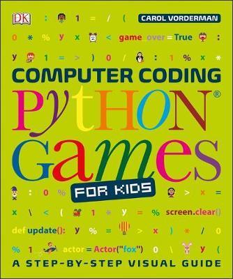 Computer Coding Python Games for Kids - Carol Vorderman