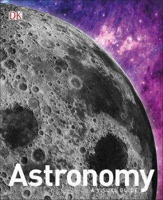 Astronomy: A Visual Guide - DK