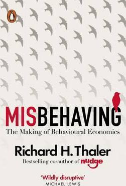Misbehaving: The Making of Behavioural Economics - Richard H. Thaler