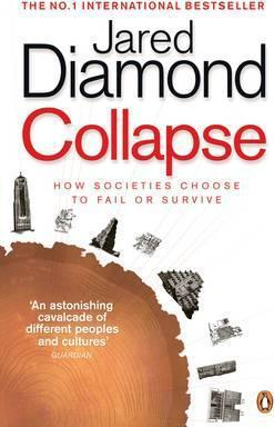 Collapse: How Societies Choose to Fail or Survive - Jared Diamond